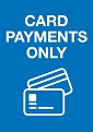 Signs for card payment only